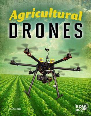 Agricultural Drones by Simon Rose