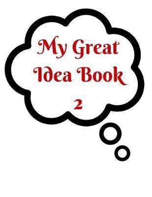 My Great Idea Book 2 by K. Clark