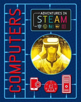 Adventures in STEAM: Computers by Claudia Martin