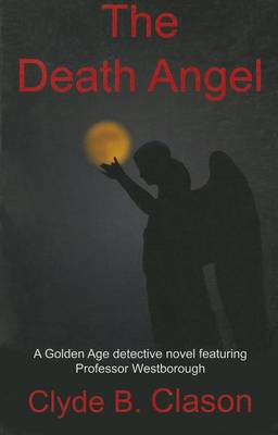 The Death Angel by Clyde B Clason