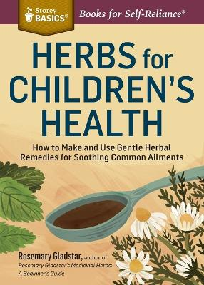 Herbs for Children's Health by Rosemary Gladstar