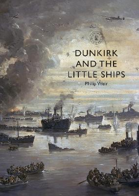 Dunkirk and the Little Ships book