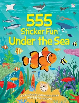 555 Sticker Fun Under the Sea by Oakley Graham