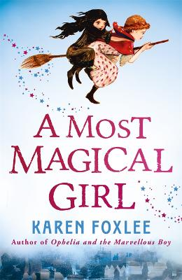 Most Magical Girl by Karen Foxlee