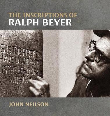 The Inscriptions of Ralph Beyer by John Neilson