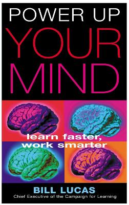 Power Up Your Mind by Bill Lucas