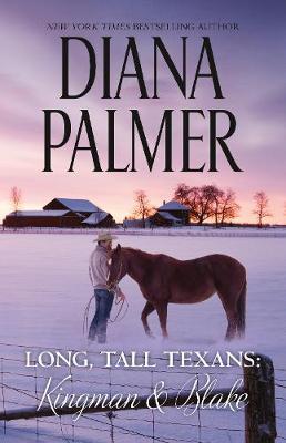Long, Tall Texans: Kingman & Blake/Kingman/Blake by Diana Palmer