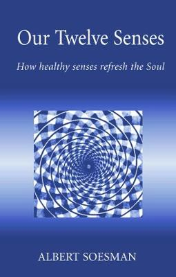 Our Twelve Senses by Albert Soesman