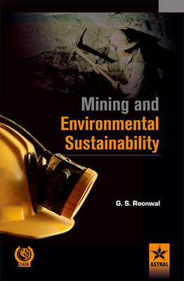 Mining and Environmental Sustainability by G. S. Roonwal