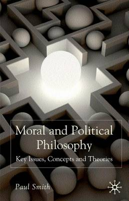 Moral and Political Philosophy by Dr. Paul Smith