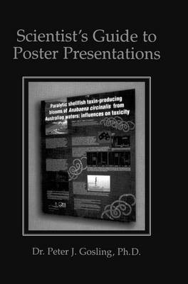 Scientist's Guide to Poster Presentations by Peter J. Gosling
