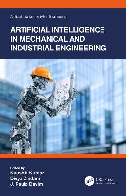 Artificial Intelligence in Mechanical and Industrial Engineering by Kaushik Kumar