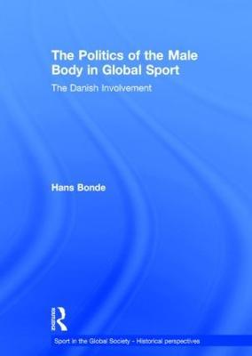 Politics of the Male Body in Global Sport book