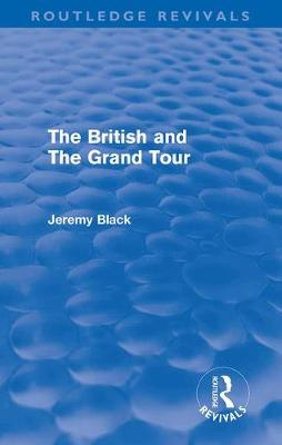 The British and the Grand Tour by Jeremy Black