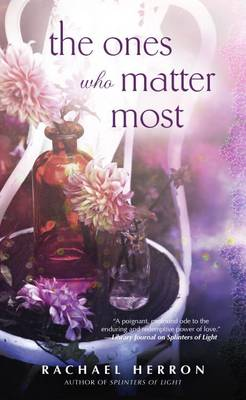 Ones Who Matter Most by Rachael Herron