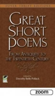 Great Short Poems from Antiquity to the Twentieth Century by Dorothy Belle Pollack