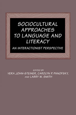 Sociocultural Approaches to Language and Literacy by Vera John-Steiner