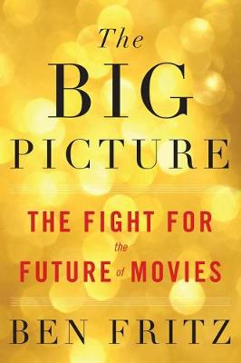 The Big Picture by Ben Fritz