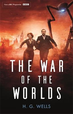 The War of the Worlds: Official BBC tie-in edition by H. G. Wells