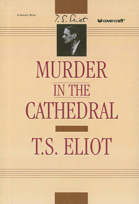 Murder in the Cathedral by Professor T S Eliot