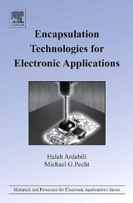 Encapsulation Technologies for Electronic Applications by Haleh Ardebili
