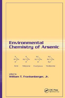 Environmental Chemistry of Arsenic by William T. Frankenberger, Jr