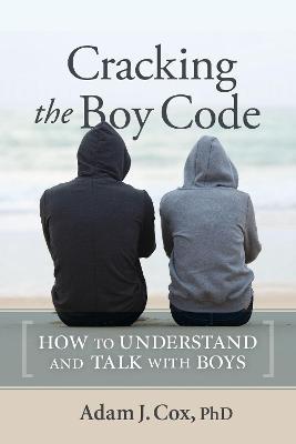 Cracking the Boy Code by Adam J. Cox
