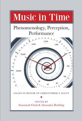 Music in Time - Phenomenology, Perception, Performance by Alexander Rehding