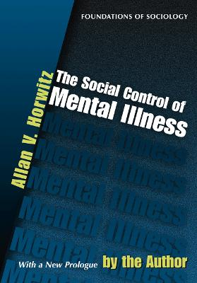 Social Control of Mental Illness by Allan V. Horwitz