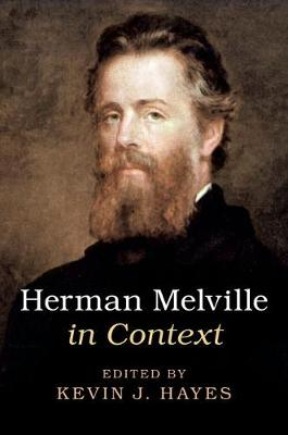 Herman Melville in Context by Kevin J. Hayes