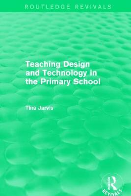 Teaching Design and Technology in the Primary School (1993) book
