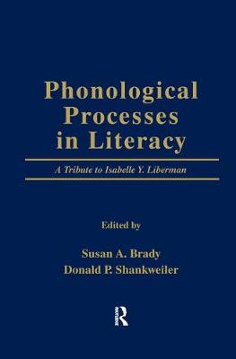 Phonological Processes in Literacy by Susan A. Brady