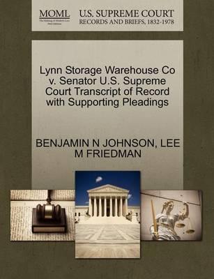 Lynn Storage Warehouse Co V. Senator U.S. Supreme Court Transcript of Record with Supporting Pleadings by Benjamin N Johnson