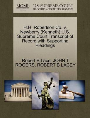 H.H. Robertson Co. V. Newberry (Kenneth) U.S. Supreme Court Transcript of Record with Supporting Pleadings by Robert B Lace