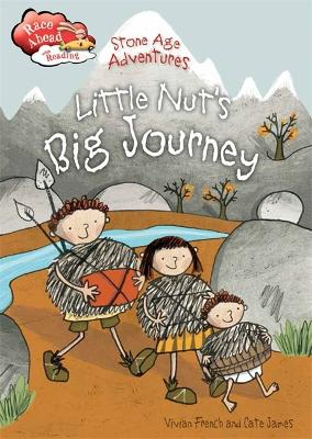 Race Ahead With Reading: Stone Age Adventures: Little Nut's Big Journey by Vivian French