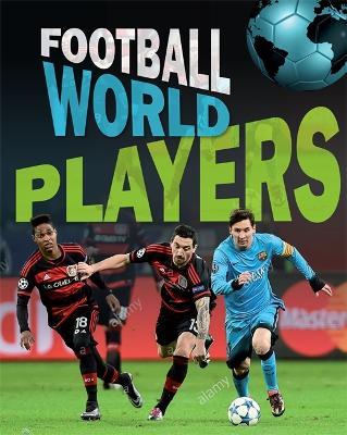 Football World: Players by James Nixon