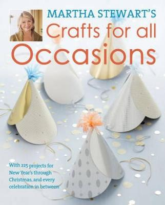 Martha Stewart's Crafts For All Occasions by Martha Stewart