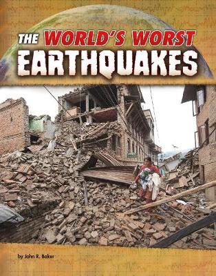 The World's Worst Earthquakes by John R. Baker