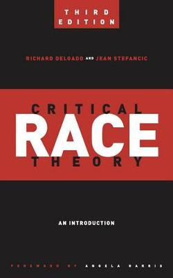 Critical Race Theory (Third Edition) by Richard Delgado