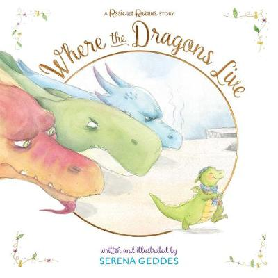 Where the Dragons Live by Serena Geddes