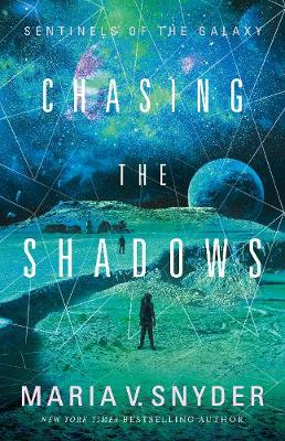 Chasing The Shadows by Maria V. Snyder