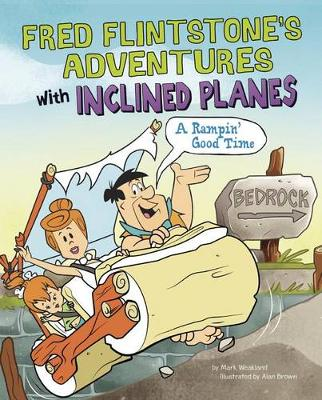 Fred Flintstone's Adventures with Inclined Planes by Mark Weakland
