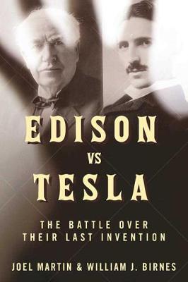 Edison vs. Tesla by Joel Martin
