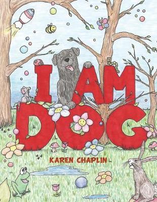 I Am Dog by Karen Chaplin