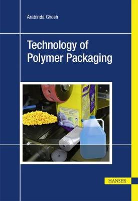 Technology of Polymer Packaging by Arabinda Ghosh