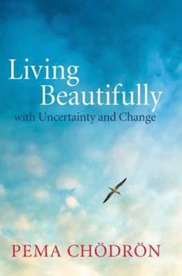 Living Beautifully by Pema Chodron