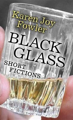 Black Glass by Karen Joy Fowler