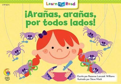Aranas, Aranas, Por Todos Lados! = Spiders, Spiders Everywhere! by Rozanne L Williams