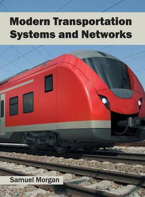 Modern Transportation Systems and Networks by Samuel Morgan