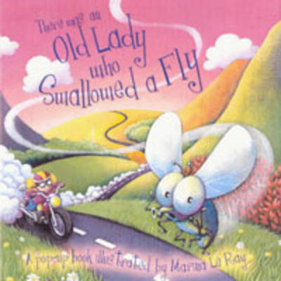 There Was an Old Lady Who Swallowed a Fly by Ray, Marina Le